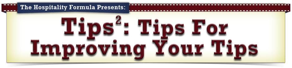 Tips²: Tips For Improving Your Tips